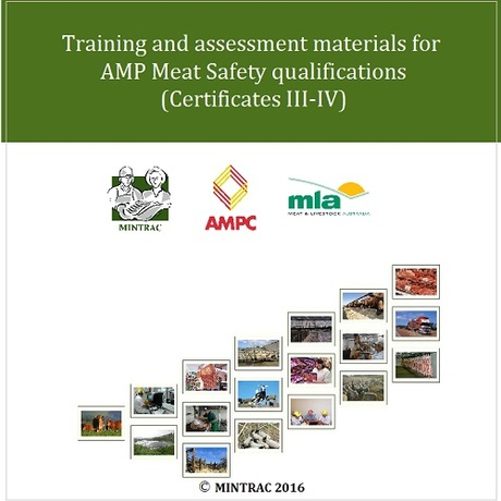 Training and Assessment materials for AMP Meat Safety qualifications (Certificate III-IV)